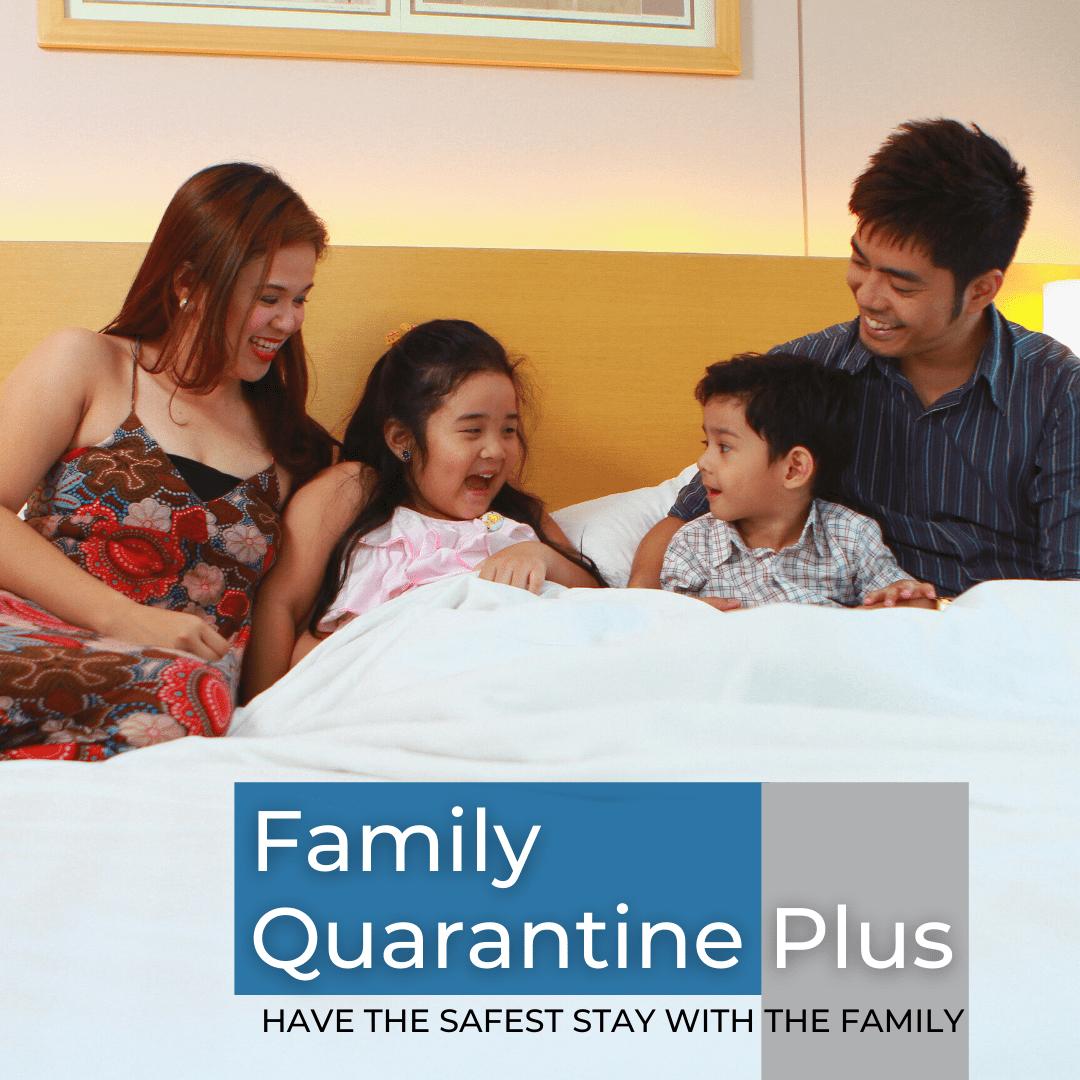 Family Quarantine Plus